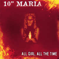 "All Girl All The Time — 10"" MARIA"