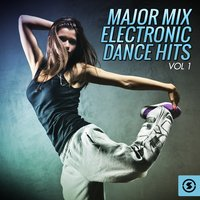 Major Mix Electronic Dance Hits, Vol. 1 — сборник