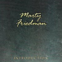 Introduction — Marty Friedman