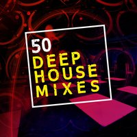 50 Deep House Mixes — сборник