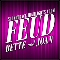 "Soundtrack Highlights from ""Feud: Bette and Joan"" — Various Composers"