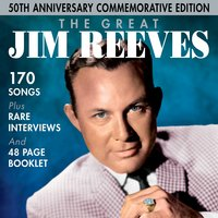 The Great Jim Reeves - 50th Anniversary Commemorative Edition — Jim Reeves