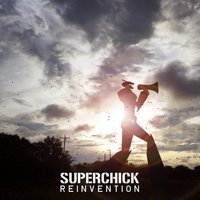 Reinvention — Superchick