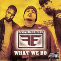 F.E. - What We Do — Dutch, Mr. Kee, Dap Daniel