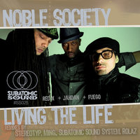 Living the Life — Ty, Ie, Noble Society, Noble Soc