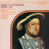 Music to Entertain Henry VIII — Musica Reservata, Grayston Burgess, Michael Morrow, Purcell Consort