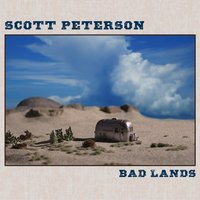 Bad Lands — Scott Peterson