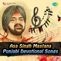 Punjabi Devotional Songs — Asa Singh Mastana