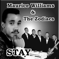 Stay — Maurice Williams & The Zodiacs, Maurice Williams