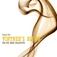 Vintner's Blend: The Big Band Collective, Vol. 8 — сборник