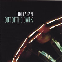 Out of the Dark — Tim Fagan