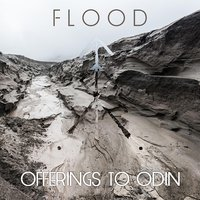 Flood — Offerings to Odin
