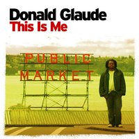 This Is Me — Donald Glaude
