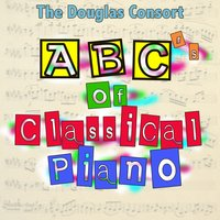 ABC's Of Classical Piano — The Douglas Consort