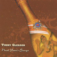 Next Year's Songs — Timmy Gleason