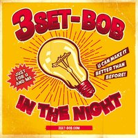 In the Night — 3SET-BOB