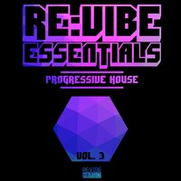 Re:Vibe Essentials - Progressive House, Vol. 3 — сборник