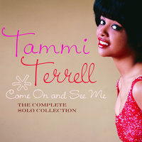 Come On And See Me: The Complete Solo Collection — Tammi Terrell