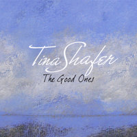 The Good Ones — Tina Shafer