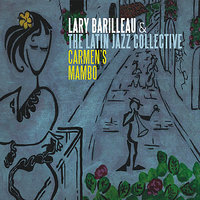 Carmen's Mambo — Lary Barilleau & The Latin Jazz Collective