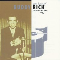 The Best Of Buddy Rich / The Pacific Jazz Years — Buddy Rich, Buddy Rich Big Band