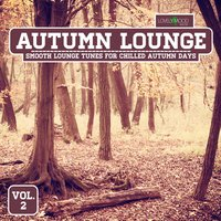 Autumn Lounge, Vol. 2 - Smooth Lounge Tunes for Chilled Autumn Days — сборник