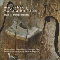 Malcys: Vox Clamantis in Deserto — Lithuanian Chamber Orchestra, Robertas Šervenikas