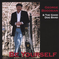 Be Yourself — George Bogosian