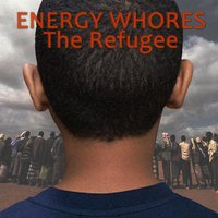 The Refugee — Energy Whores