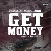 Get Money — Lil Bubs