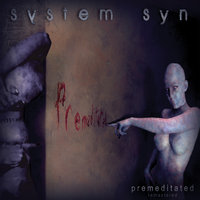 Premeditated — System Syn