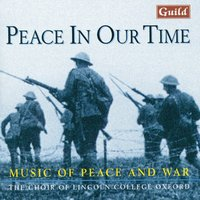 Peace in Our Time - Music of Peace and War — Ральф Воан-Уильямс, Arvo Pärt, Herbert Howells, Philip Wilby, Sir John Tavener, Jean Langlais, Zoltán Kodály