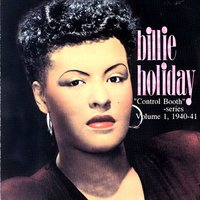 Control Booth Series Vol. 1 1940-41 — Billie Holiday