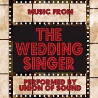 Music From The Wedding Singer — Union of Sound