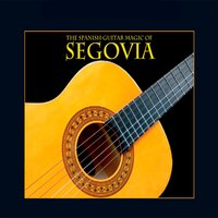 The Spanish Guitar Magic Of Segovia — Andrés Segovia