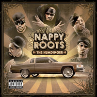 The Humdinger — Nappy Roots