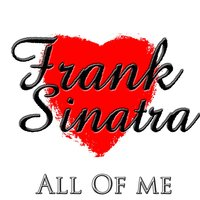 All Of Me — Frank Sinatra