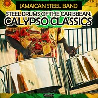 Steel Drums of the Caribbean: Calypso Classics — Jamaican Steel Band