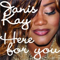 Here for You — Janis Kay