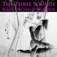 Black Orchid / Standards — The Three Sounds, Джордж Гершвин