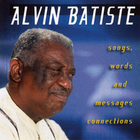 Songs, Words and Messages Connections — Alvin Batiste