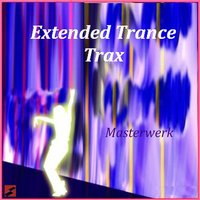 Extended Trance Trax — Masterwerk
