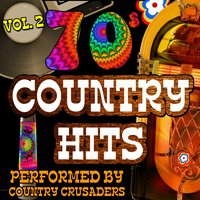 70s Country Hits: Vol. 2 — Country Crusaders
