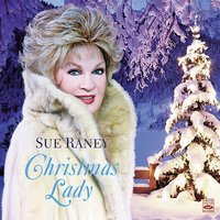 Christmas Lady — Sue Raney, Tom Ranier, Gayle Levant, Trey Henry, Dick Weller, John Walz