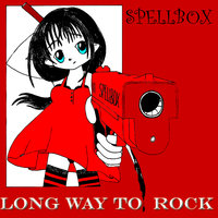 Long Way To Rock — Spellbox