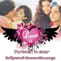 Love U Forever n' Ever - Bollywood Romantic Songs — сборник
