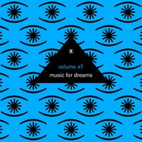 Music for Dreams, Vol. 7 (Compiled by Kenneth Bager) — Kenneth Bager