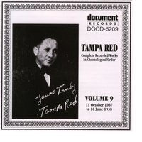 Tampa Red Vol. 9 1937-1938 — Tampa Red