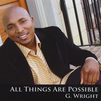 All Things Are Possible — G. Wright