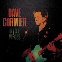 Little Pieces — Dave Cormier